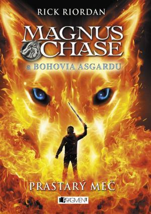 Magnus Chase a bohovia Ásgardu: Prastarý meč