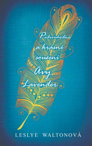 Podivuhodné a krásné soužení Avy Lavenderové