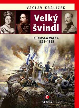 Velký švindl - Krymská válka 1853 - 1856