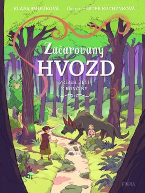 Začarovaný Hvozd - Příběh dětí z Končiny