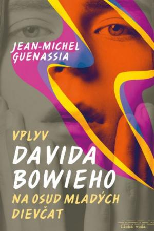 Vplyv Davida Bowieho na osud mladých dievčat