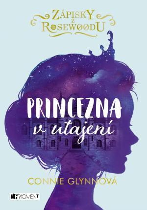 Zápisky z Rosewoodu: Princezna v utajení