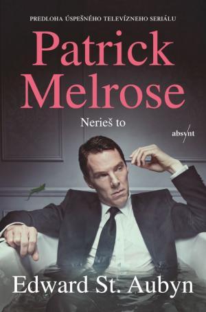 Patrick Melrose: Nerieš to