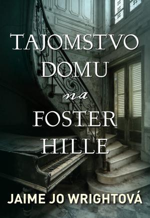 Tajomstvo domu na Foster Hille